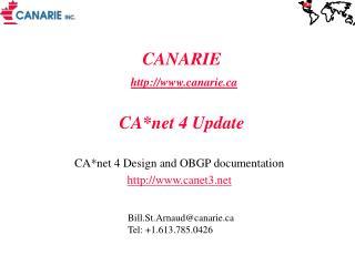 CANARIE http://www.canarie.ca CA*net 4 Update