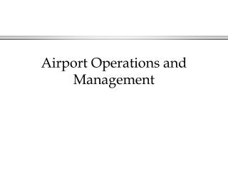Airport Operations and Management
