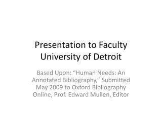 Presentation to Faculty University of Detroit