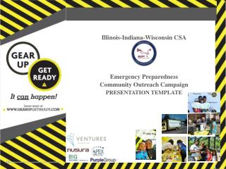 Illinois-Indiana-Wisconsin CSA Emergency Preparedness Community Outreach Campaign PRESENTATION TEMPLATE