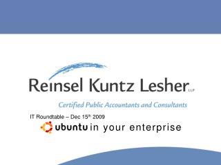 IT Roundtable – Dec 15 th 2009 in your enterprise