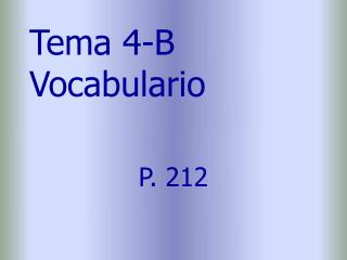 Tema 4-B Vocabulario