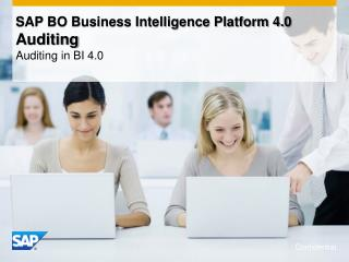 SAP BO Business Intelligence Platform 4.0  Auditing Auditing in BI 4.0