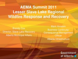 AEMA Summit 2011 Lesser Slave Lake Regional Wildfire Response and Recovery