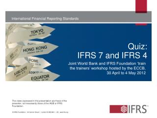 Quiz:  IFRS 7 and IFRS 4