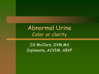 Abnormal Urine Color or clarity