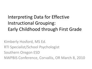 Interpreting Data for Effective Instructional Grouping:  Early Childhood through First Grade
