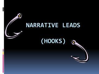 Narrative leads (hooks)