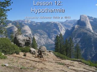 Lesson 12: Hypothermia  Emergency  Reference  Guide  p.  62-63