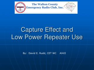 Capture Effect and Low Power Repeater Use