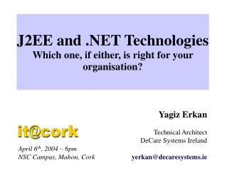 J2EE and .NET Technologies Which one, if either, is right for your organisation?