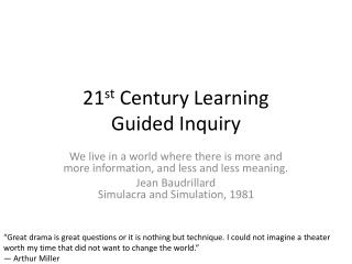21 st  Century Learning Guided Inquiry