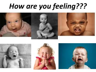How are you feeling
