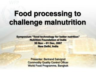 Food processing to challenge malnutrition