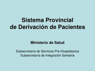 Sistema Provincial de Derivación de Pacientes