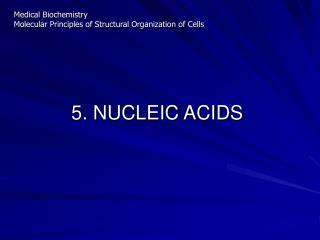 5. NUCLEIC ACIDS