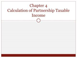 Chapter 4 Calculation of Partnership Taxable Income