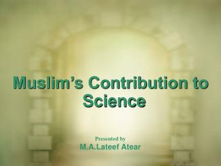 Muslim's Contribution to Science