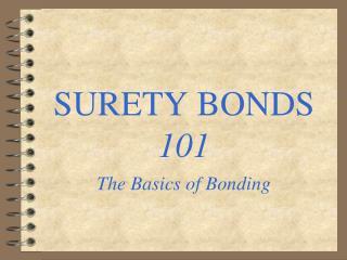 SURETY BONDS 101