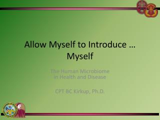 Allow Myself to Introduce … Myself
