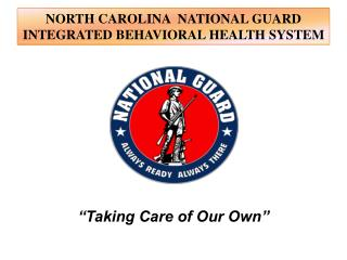 NORTH CAROLINA NATIONAL GUARD INTEGRATED BEHAVIORAL HEALTH SYSTEM