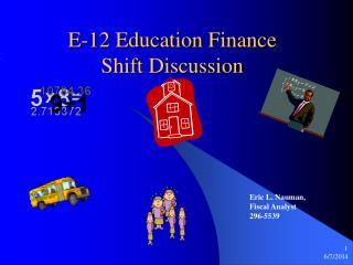 E-12 Education Finance Shift Discussion
