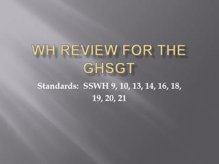 WH Review for the GHSGT
