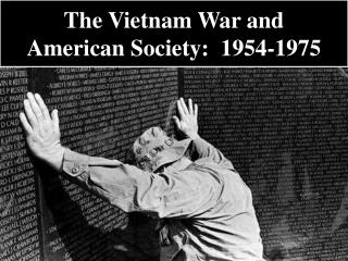 The Vietnam War and American Society: 1954-1975