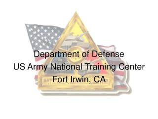 Department of Defense US Army National Training Center Fort Irwin, CA