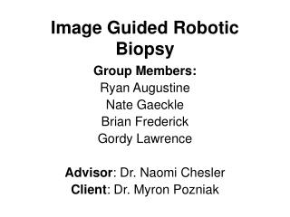 Image Guided Robotic Biopsy