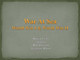 War At Sea World War I & World War II