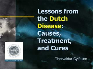 Lessons from the  Dutch Disease : Causes, Treatment, and Cures