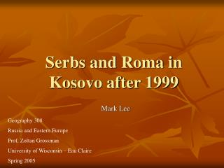 Serbs and Roma in Kosovo after 1999