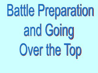 Battle Preparation and Going  Over the Top