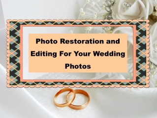 Photo Restoration and Editing For Your Wedding Photos