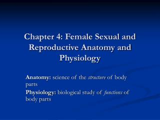 Chapter 4: Female Sexual and Reproductive Anatomy and Physiology