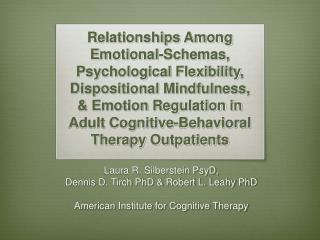 Laura R. Silberstein PsyD, Dennis D. Tirch PhD & Robert L. Leahy PhD American Institute for Cognitive Therapy