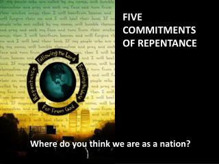 FIVE COMMITMENTS OF REPENTANCE