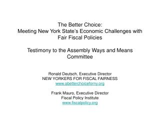 The Better Choice:  Meeting New York State's Economic Challenges with Fair Fiscal Policies Testimony to the Assembly W