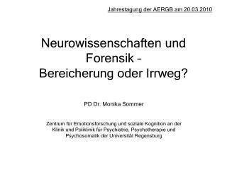 Neurowissenschaften und Forensik – Bereicherung oder Irrweg?