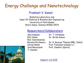 Prashant V. Kamat  Radiation Laboratory and  Dept Of Chemical  Biomolecular Engineering University of NotreDame Notre Da
