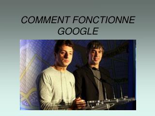 COMMENT FONCTIONNE GOOGLE