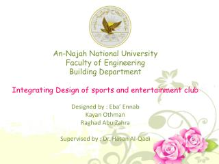 An- Najah  National University Faculty of Engineering Building Department Integrating Design of sports and entertainment