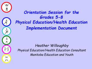 Orientation Session for the  Grades 5-8  Physical Education/Health Education  Implementation Document