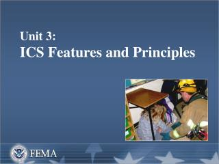 Unit 3:   ICS Features and Principles