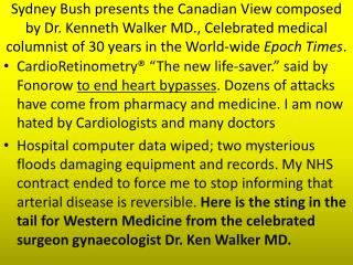 Sydney Bush presents the Canadian View composed by Dr. Kenneth Walker MD., Celebrated medical columnist of 30 years in t