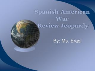 Spanish-American War Review Jeopardy