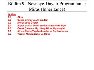 Bölüm 9 – Nesneye-Dayalı Program lama : Miras ( Inheritance )