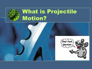 What is Projectile Motion?