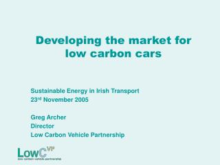 Developing the market for low carbon cars